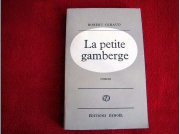 La Petite Gamberge.  GIRAUD (Robert) - Éditions Denoel - 1961
