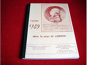 L'année 1789 dans le pays de Lorient - Collectif - Éditions SHD - Lorient