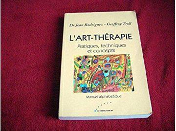 L'art-thérapie -  Rodriguez, Dr & Troll, Geoffroy - Éditions Ellebore - 2001