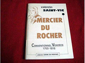 Le Citoyen Mercier Du Rocher : 1753-1816, conventionnel vendéen  - Saint-Vic, Valentin - 1979