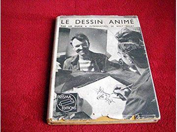 Le dessin animé Historique Esthétique Technique - Introduction de Walt Disney - Lo Duca - Éditions Prisma - 1948