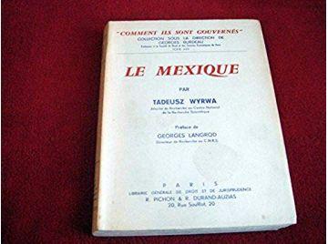 Le Mexique : Par Tadeusz Wyrwa  - Éditions Librairie Générale de Droit et Jurisprudence - 1969