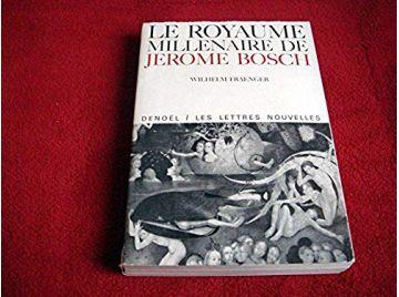 Le Royaume Millénaire  de Jerome BOSCH -  FRAENGER Wilhem - Éditions Denoel - 1966