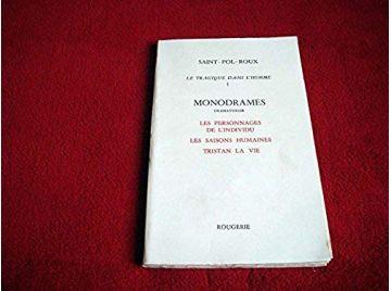 Le tragique dans l'homme : Monodrames  - SAINT-POL-ROUX - Éditions Rougerie