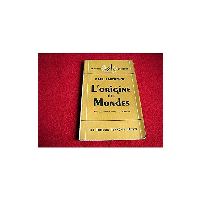"""L'origine des mondes - Paul Laberenne -  Les Editeurs Français Réunis. Collection """" La Science et l'Homme """". 1953. Broché."""