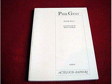 Peer Gynt Ibsen, Henrik - Traduction Cardinal, Marie - Éditions Actes Sud papiers - 1992
