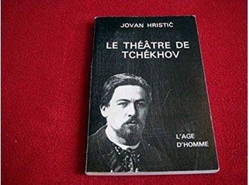Théâtre de Tchekhov -  Hristic Jovan - Éditions de l'Age d'Homme - 1990