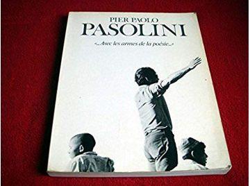 """Pier Paolo Pasolini """"Avec les armes de la poésie"""" - grand format In-quarto abondamment illustré"""