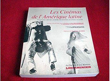 Les cinémas d'Amérique Latine. Pays par pays, l'histoire, l'économie, les structures, les auteurs -  Hennebelle - Éditions Lherm