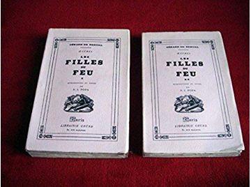 Les Filles du Feu - En 2 volumes. Introduction et Notes de N. I. Popa. Oeuvres - NERVAL  Gérard de - Éditions Grund - 1930