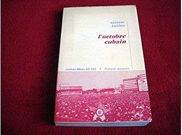 L'octobre cubain - traduit de l'italien par Jean Dufflot - Tutino Saverio - Éditions maspero - 1969