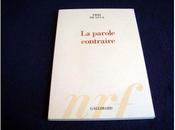 La Parole Contraire - Erri de LUCA - Éditions Gallimard - 2014