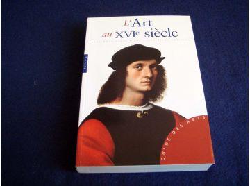 l'Art au XVI ème Siècle - Steffano Zuffi - Éditions Hazan - 2005