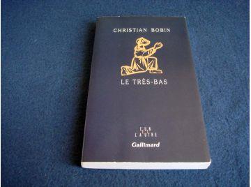 Le Très Bas - Christian BOBIN - Collection l'un et l'Autre - Gallimard - 1993
