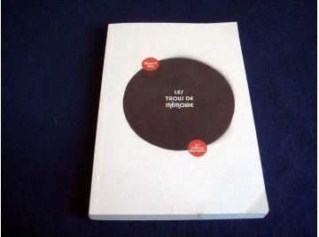 Les Trous de mémoire - Benoist REY - Les Éditions Libertaires - 2006