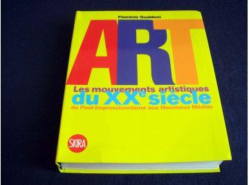 Art : Les mouvements artistiques du XXe siècle du Post-Impressionnisme aux Nouveaux Médias - Flaminio GUALDONI - Éditions Skira