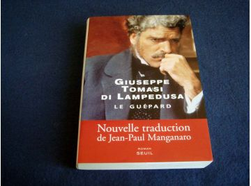 Le Guépard - Giuseppe Tomasi di LAMPEDUSA - ouvelle Traduction de J.P.Mangarano - Éditions du Seuil - 2007