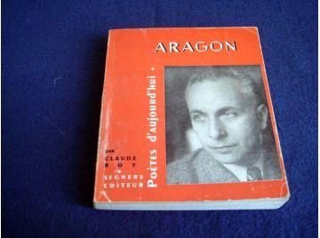 Aragon - Claude ROY - Collection Poètes d'Aujourd'hui - Éditions Pierre Seghers - 1960