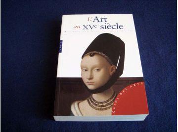 L'Art au XV ème Siècle - Stefano ZUFFI - Collection Guide des Arts - Éditions Hazan - 2005