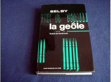 La Geôle - Hubert SELBY - Éditions Albin Michel - Club Français du Livre - 1972