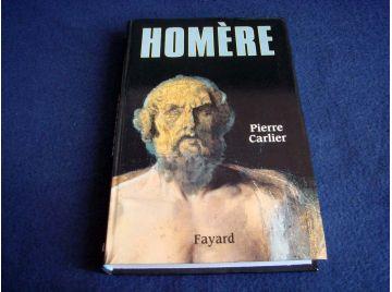 HOMERE - Pierre CARLIER - Éditions Fayard  -1999