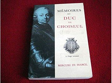 Memoires du duc de Choiseul - Duc de Choiseul - Collection Le Temps retrouvé - Éditions du Mercure de France .