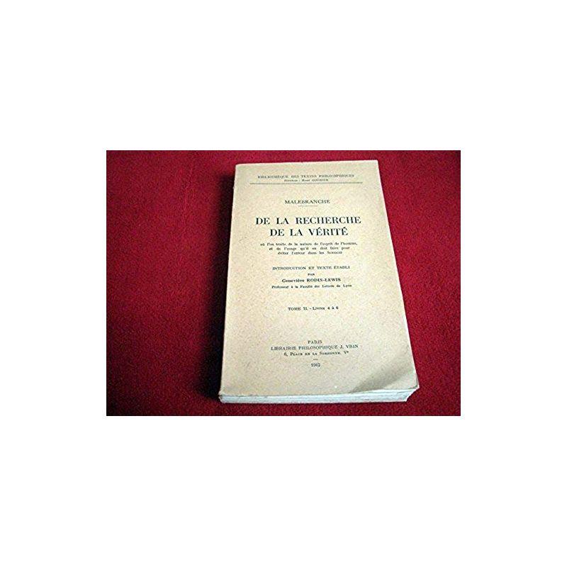 Oeuvres de Malebranche, tome 2 : De la recherche de la vérité, livres 4-6 Malebranche - Éditions Vrin - 1974