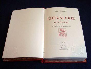 La Chevalerie et les Croisades - Paul Lacroix - Ouvrage illustré de 214 gravures - Éditions Arnaud de Vesgre - 1985