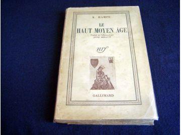Le Haut Moyen-Age - K.HAMPE - Éditions Gallimard - 1943