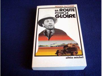 En Route pour la Gloire - Woody GUTHRIE - Éditions Albin Michel - 1990