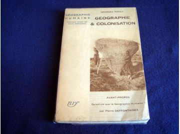 Géographie & Colonisation - Georges HARDY - Collection Géographie Humaine - Éditions Gallimard - 1933