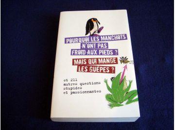 Pourquoi les Manchots n'ont pas froid aux pieds ?  - Collectif - Éditions France Loisirs - 2007