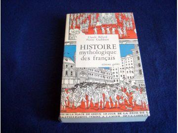 Histoire Mythologique des Français - Claude BILLARD & Pierre GUIBBERT - Éditions Galilée - 1976