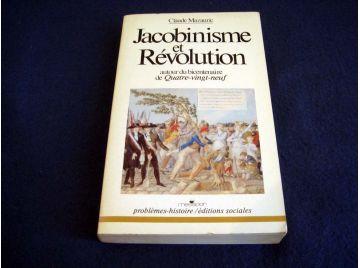 Jacobinisme & Révolution - Autour du Bicentenaire de 89 - Claude Mazauric - Éditions Messidor - 1984