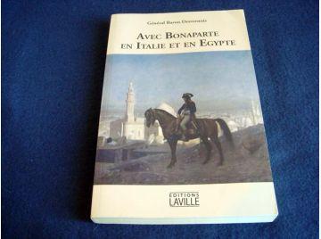 Avec Bonaparte en Italie et en Egypte - Général Baron DESVERNOIS - Éditions Laville - 2012