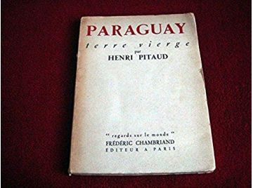 Paraguay  - Terre Vierge -  Pitaud Henri - Éditions Chambriand - 1950
