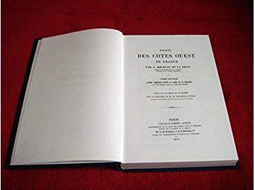 Pilote des côtes ouest de France  - A. Bouquet de La Grye - Éditions en fac-similé de l'Imprimerie de Lainé - 1869
