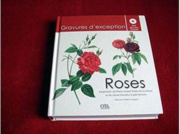 Roses : Gravures d'exception (1DVD) Redouté Pierre-Joseph- Sowerby James  -Congedo Fiorella - Éditions Cyel - 2011