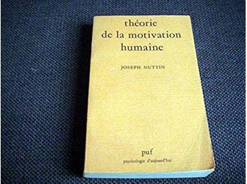 Theorie de la Motivation Humaine -  du Besoin au Projet d'Action -  Nuttin, J - Éditions Presses Universitaires de France - 2001
