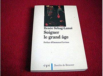 Soigner le grand âge -  Sebag-Lanoë, Renée - Éditions Desclée de Brouwer - 1992