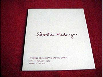 Sébastien Hadengue  - Catalogue de l' Exposition du 13 juillet au 30 septembre 1974, Musée de l'Abbaye Sainte-Croix des Sables-d
