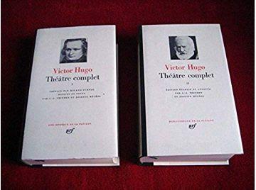 Théâtre Complet - Victor HUGO - Tome 1 & 2 - Bibliothèque de la Pléiade - Gallimard