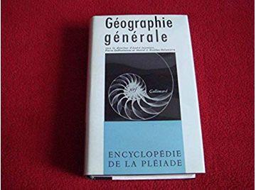 Géographie Générale - sous la Direction d'André Journaux - Encyclopédie de la Pléiade - Éditions Gallimard