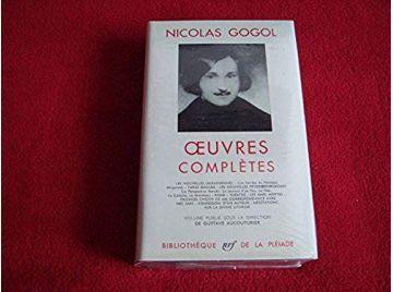 Oeuvres Complètes - Nicolas GOGOL - Bibliothèque de la Pléiade - Éditions Gallimard