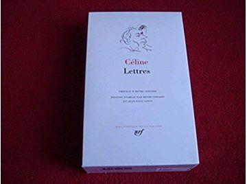 Lettres - Louis-Ferdinand CÉLINE - Bibliothèque de la Pléiade - Éditions Gallimard