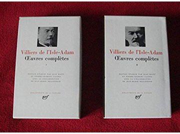 Oeuvres Complètes - Tomes 1 & 2 - VILLIERS DE l'ISLE-ADAM - Bibliothèque de la Pléiade - Éditions gallimard