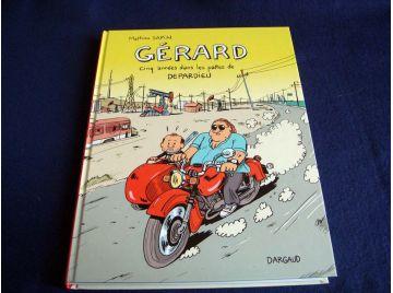 Gérard - Cinq années dans les pattes de Depardieu - Mathieu SAPIN - Éditions Dargaud