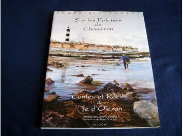 Sur les falaises de Chassiron - Contes et Récits de l'Ile d'Oléron - Roger BITHONNEAU - Éditions Local