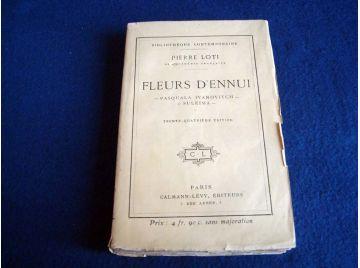 Fleurs d'Ennui - Pasquala Ivanovitch - Suleima - Pierre LOTI - Éditions Calmann- Lévy - 1919