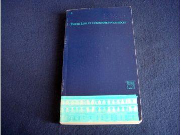 Pierre LOTI et l'Exotisme fin de siècle - Collectif - Lisi Éditore - 2007 - textes réunis par Monique IPOTÉSI